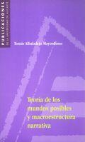 TEORÍA DE LOS MUNDOS POSIBLES Y MACROESTRUCTURA NARRATIVA.