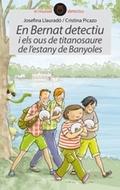 EN BERNAT DETECTIU I ELS OUS DEL TITANOSAURE DE L´ESTANY DE BANYOLES