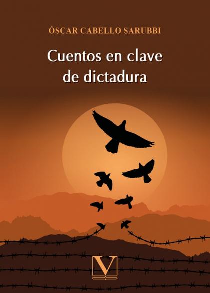 CUENTOS EN CLAVE DE DICTADURA.