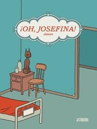 ¡OH, JOSEFINA!.