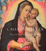 CALLADA BELLEZA : ARTE EN LAS CLAUSURAS DE CUENCA : CATEDRAL DE CUENCA, DEL 15 DE AGOSTO DE 200