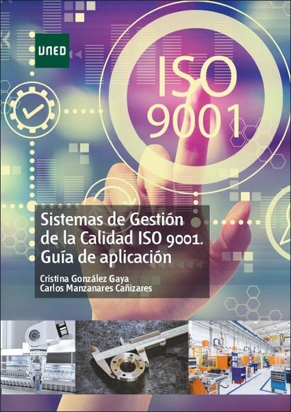 SISTEMAS DE GESTIÓN DE LA CALIDAD ISO 9001. GUÍA DE APLICACIÓN.