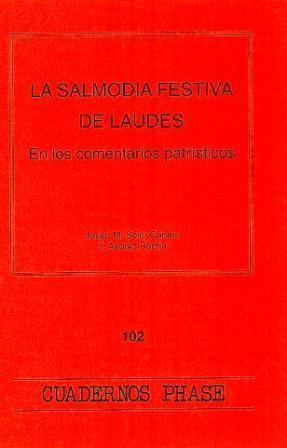 LA SALMODIA FESTIVA DE LAUDES : EN LOS COMENTARIOS PATRÍSTICOS