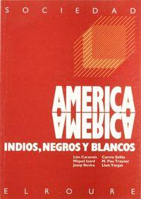 AMERICA AMERICA INDIOS NEGROS Y BLANCOS