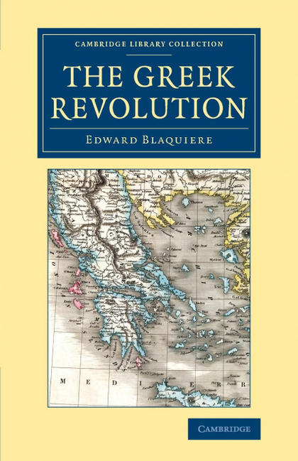THE GREEK REVOLUTION. ITS ORIGIN AND PROGRESS, TOGETHER WITH SOME REMARKS ON THE RELIGION, NATI