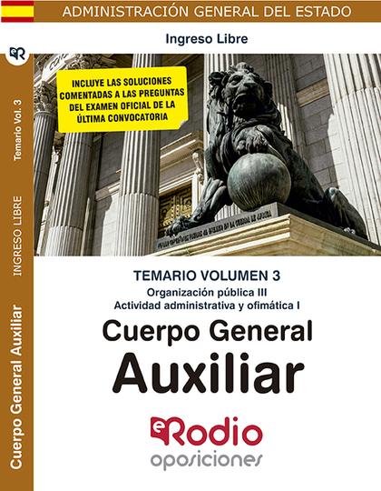 CUERPO GENERAL AUXILIAR. TEMARIO VOLUMEN 3. ACTIVI