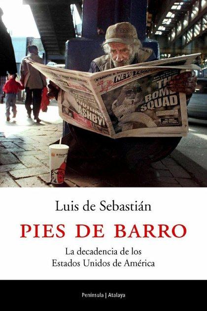 PIES DE BARRO: LA DECADENCIA DE LOS ESTADOS UNIDOS DE AMÉRICA
