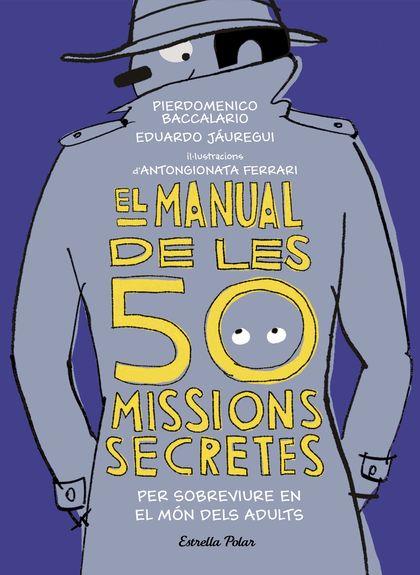 EL MANUAL DE LES 50 MISSIONS SECRETES PER SOBREVIURE EN EL MÓN DELS ADULTS.