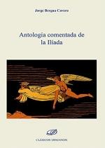 ANTOLOGÍA COMENTADA DE LA ILÍADA.