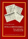 SEVILLA E HISPANOAMÉRICA : PRENSA Y OPINIÓN PÚBLICA TRAS EL DESASTRE DE 1898