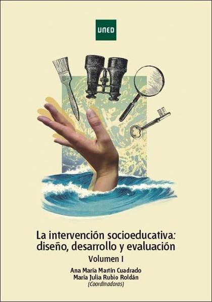 LA INTERVENCIÓN SOCIOEDUCATIVA: DISEÑO, DESARROLLO Y EVALUACIÓN VOL. I.