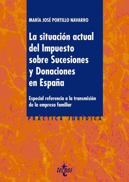 LA SITUACIÓN ACTUAL DEL IMPUESTO SOBRE SUCESIONES Y DONACIONES EN ESPAÑA        ESPECIAL REFERE