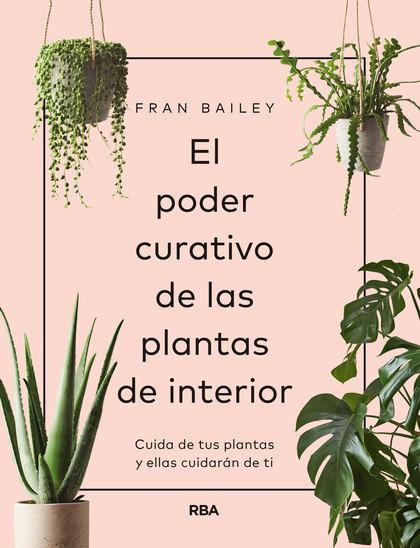 EL PODER CURATIVO DE LAS PLANTAS DE INTERIOR.