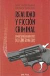 REALIDAD Y FICCIÓN CRIMINAL. DIMENSIONES  NARRATIVAS DEL GÉNERO NEGRO