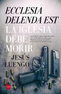 ECCLESIA DELENDA EST.