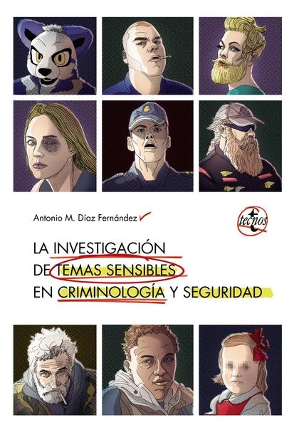 LA INVESTIGACIÓN EN TEMAS SENSIBLES EN CRIMINOLOGÍA Y SEGURIDAD.