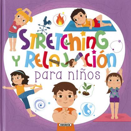 STRETCHING Y RELAJACIÓN PARA NIÑOS.