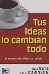 TUS IDEAS LO CAMBIAN TODO