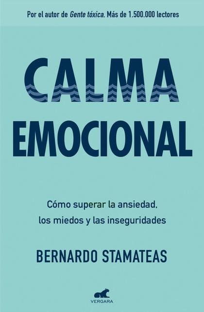 CALMA EMOCIONAL                                                                 CÓMO SUPERAR LA