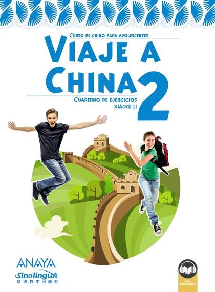 VIAJE A CHINA 2. LIBRO DE EJERCICIOS.