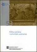 POLÍTICA SANITÀRIA I COMUNITATS AUTÒNOMES : SEMINARI, BARCELONA, 14 DE NOVEMBRE DE 2006