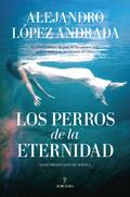 LOS PERROS DE LA ETERNIDAD. PREMIO JAÉN DE NOVELA 2016