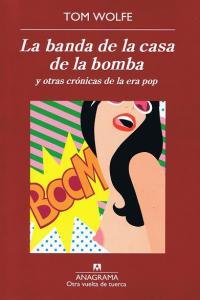 LA BANDA DE LA CASA DE LA BOMBA : Y OTRAS CRÓNICAS DE LA ERA POP