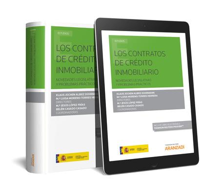 LOS CONTRATOS DE CRÉDITO INMOBILIARIO  (PAPEL + E-BOOK). NOVEDADES LEGISLATIVAS Y PROBLEMAS PRÁ