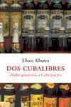 DOS CUBALIBRES: NADIE QUIERE MÁS A CUBA QUE YO