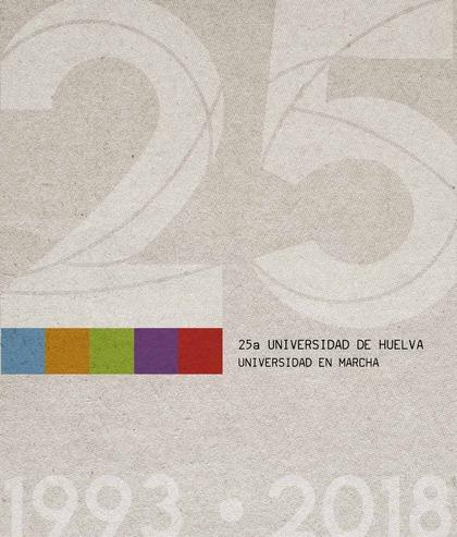 XXV ANIVERSARIO UNIVERSIDAD DE HUELVA                                           UNIVERSIDAD EN