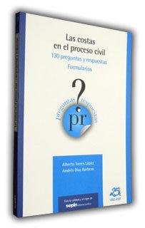 PYR LAS COSTAS EN EL PROCESO CIVIL : 130 PREGUNTAS Y RESPUESTAS