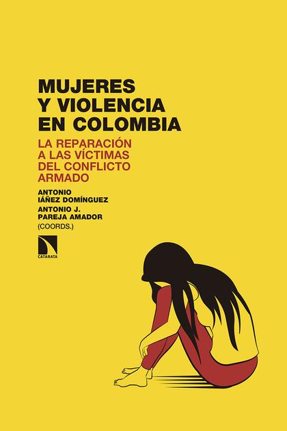 MUJERES Y VIOLENCIA EN COLOMBIA. LA REPARACIÓN A LAS VÍCTIMAS DEL CONFLICTO ARMADO