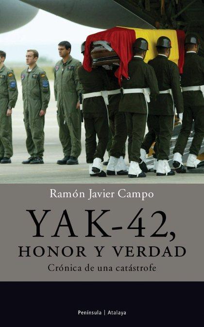 YAK-42, HONOR Y VERDAD: CRÓNICA DE UNA CATÁSTROFE