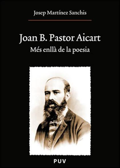 Joan B. Pastor Aicart, més enllà de la poesia