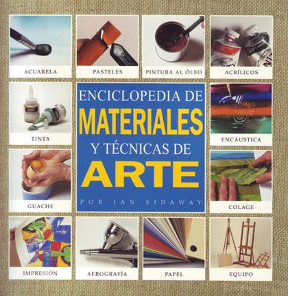 ENCICLOPEDIA DE MATERIALES Y TÉCNICAS DE ARTE