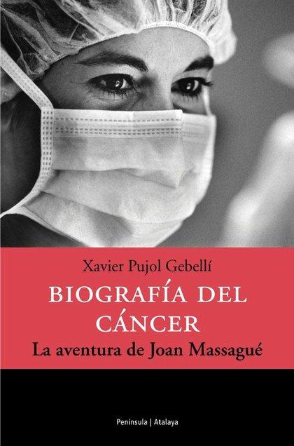 BIOGRAFÍA DEL CÁNCER: LA AVENTURA DE JOAN MASSAGUÉ