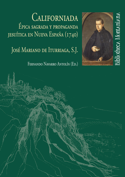 CALIFORNIADA. ÉPICA SAGRADA Y PROPAGANDA JESUÍTICA EN NUEVA ESPAÑA (1740)