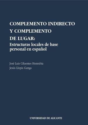 COMPLEMENTO INDIRECTO Y COMPLEMENTO DE LUGAR. ESTRUCTURAS LOCALES DE BASE PERSONAL EN ESPAÑOL