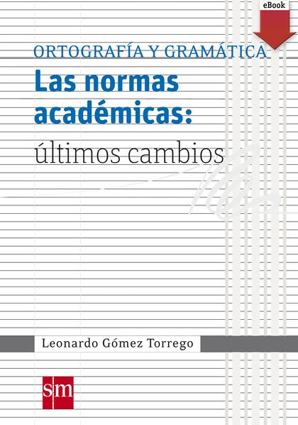 LAS NORMAS ACADÉMICAS: ÚLTIMOS CAMBIOS (EBOOK-EPUB).