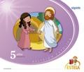 RELIGIÓN EDUCACIÓN INFANTIL. PROYECTO ESTELA 5 AÑOS. ALGAIDA +. ALUMNO.