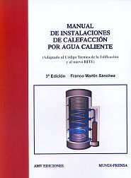 MANUAL DE INSTALACIONES DE CALEFACCIÓN POR AGUA CALIENTE (AD APTADO AL CÓDIGO TÉ.