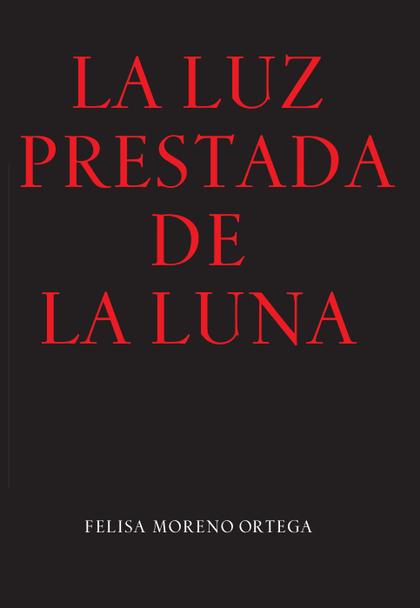 LA LUZ PRESTADA DE LA LUNA.