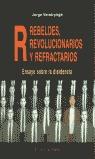 R: REBELDES, REVOLUCIONARIOS Y REFRACTARIOS: ENSAYO SOBRE LA DESIDENCI