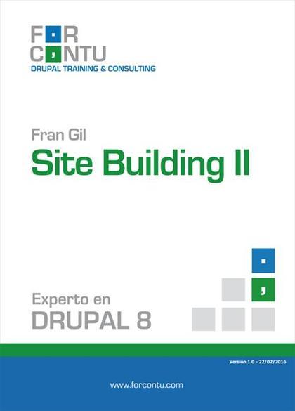 EXPERTO EN DRUPAL 8 SITE BUILDING II