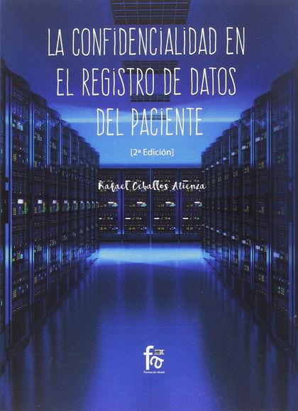 LA CONFIDENCIALIDAD EN EL REGISTRO DE DATOS DEL PACIENTE-2 EDICIÓN.