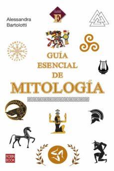 GUÍA ESENCIAL DE MITOLOGÍA.