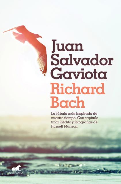 JUAN SALVADOR GAVIOTA. LA FÁBULA MÁS INSPIRADA DE NUESTRO TIEMPO. CON CAPÍTULO FINAL INÉDITO Y