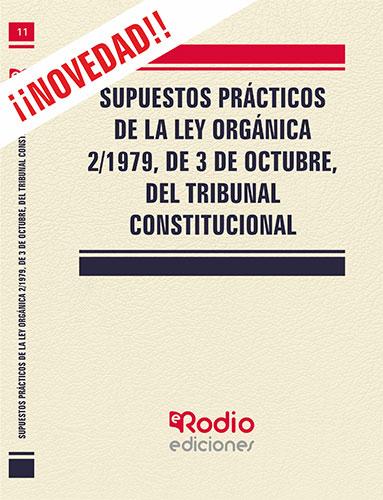 SUPUESTOS PRÁCTICOS DE LA LEY ORGÁNICA 2/1979, DE