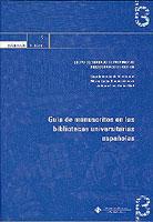 GUÍA DE MANUSCRITOS EN LAS BIBLIOTECAS UNIVERSITARIAS ESPAÑOLAS