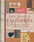 DIRECTORIO DE CALIGRAFÍA: 100 ALFABETOS COMPLETOS Y CÓMO CALIGRAFIARLO